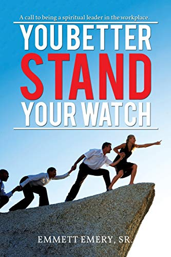 You Better Stand Your Watch By Emmett Emery Sr