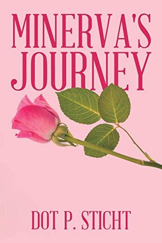 Minerva's Journey By Dot P Sticht