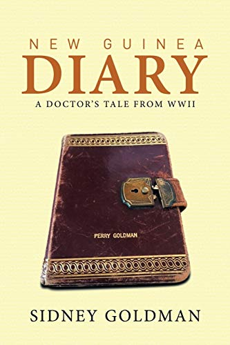 New Guinea Diary By Sidney Goldman