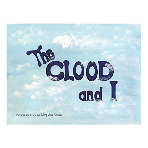 The Cloud and I By Mary Ann Kratzer