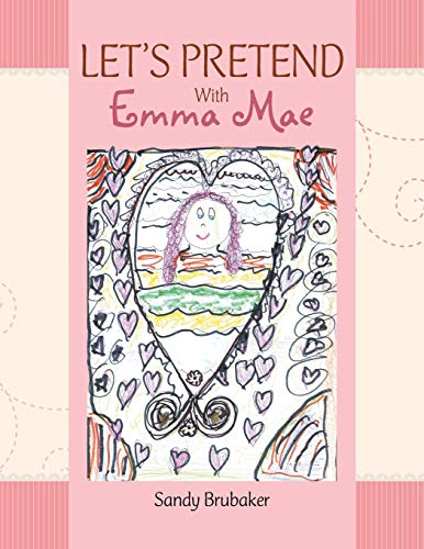 LET'S PRETEND With Emma Mae By Sandy Brubaker