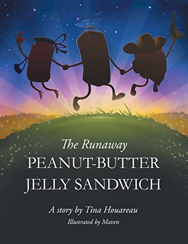 The Runaway Peanut-Butter Jelly Sandwich By Tina Houareau