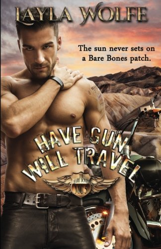 Have Gun, Will Travel By Layla Wolfe
