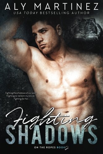 Fighting Shadows By Aly Martinez