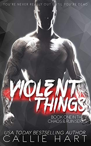 Violent Things By Callie Hart