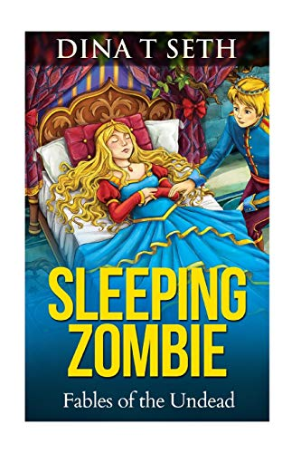 SLEEPING ZOMBIE - Fables of the Undead By Dina T Seth