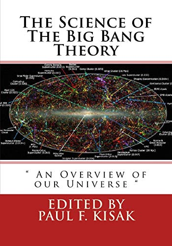 The Science of the Big Bang Theory By Paul F Kisak