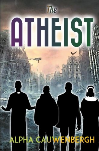 The Atheist By Alpha Maurice Cidade Cauwenbergh