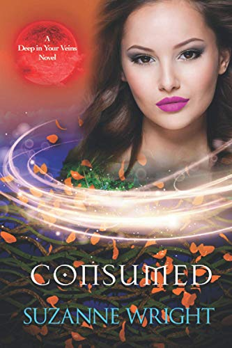 Consumed: Volume 4 (The Deep in Your Veins Series) By Suzanne Wright