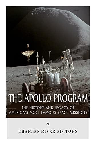 The Apollo Program By Charles River Editors