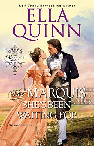 The Marquis She's Been Waiting For By Ella Quinn