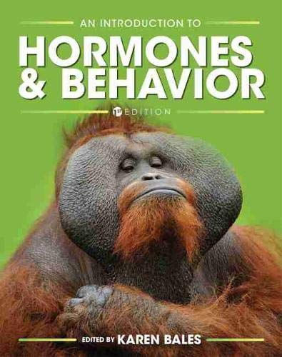 An Introduction to Hormones and Behavior By Karen Bales