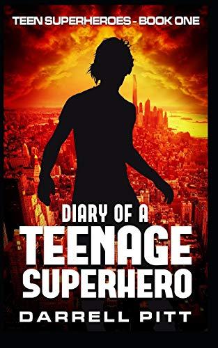 Diary of a Teenage Superhero By Darrell Pitt