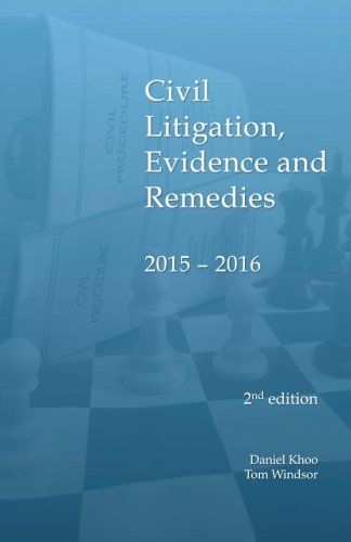 Civil Litigation, Evidence and Remedies 2015 - 2016 By Daniel Khoo