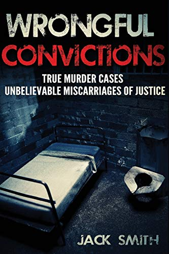 Wrongful Convictions By Jack Smith
