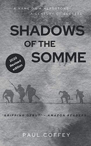 Shadows of the Somme By Paul Coffey (General Practitioner, Long Hanborough Health Centre, Oxon, UK)