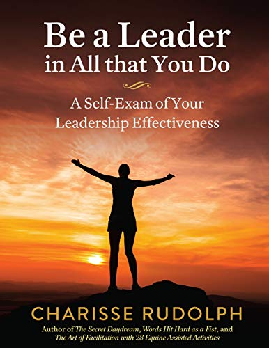 Be a Leader in All that You Do By Charisse Rudolph