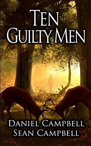 Ten Guilty Men By Daniel Campbell