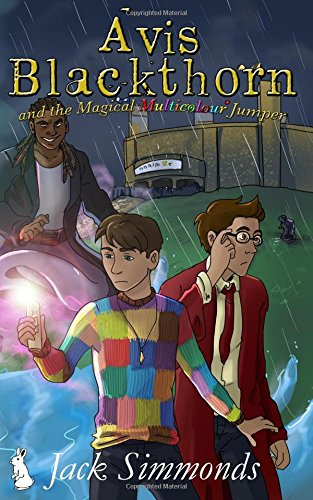 Avis Blackthorn and the Magical Multicolour Jumper By Jack Simmonds