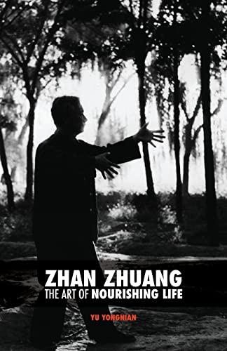 Zhan Zhuang By Dr Yong Nian Yu