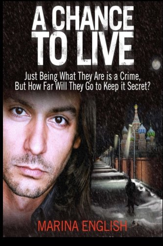 A CHANCE TO LIVE (a psychological thriller & family drama) By Mrs Marina English