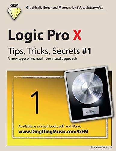 Logic Pro X - Tips, Tricks, Secrets #1 By Edgar Rothermich