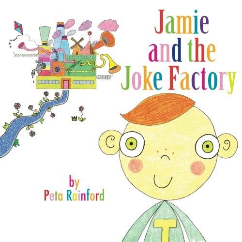 Jamie and the Joke Factory By Peta Rainford