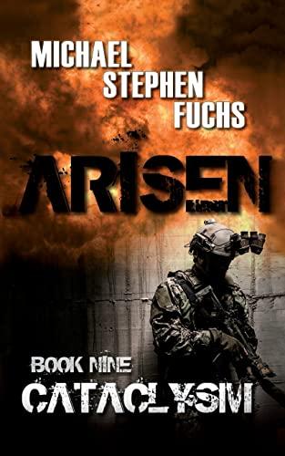 Arisen, Book Nine - Cataclysm By Michael Stephen Fuchs