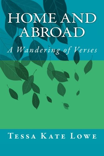 Home and Abroad By Tessa Kate Lowe