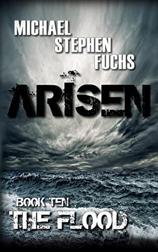 ARISEN, Book Ten - The Flood By Michael Stephen Fuchs