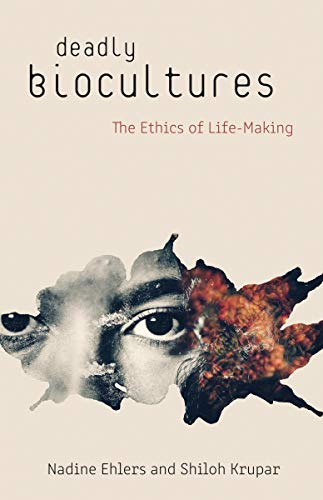 Deadly Biocultures By Nadine Ehlers