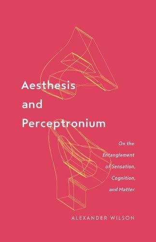 Aesthesis and Perceptronium By Alexander Wilson