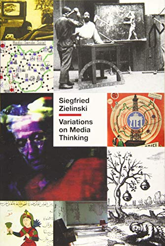 Variations on Media Thinking By Siegfried Zielinski