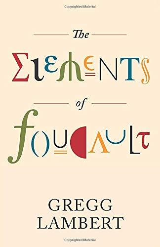 The Elements of Foucault By Gregg Lambert