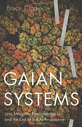 Gaian Systems By Bruce Clarke