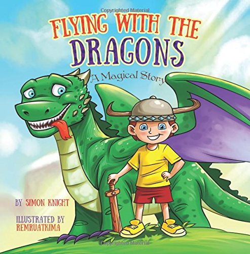 Flying with the Dragons — A Magical Adventure By Simon Knight