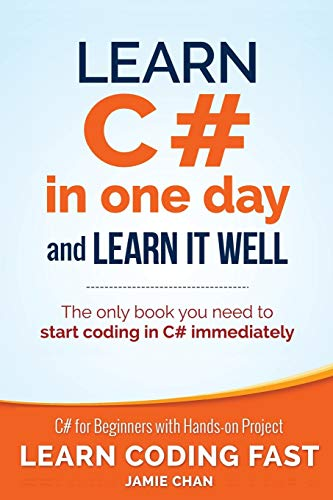 Learn C# in One Day and Learn It Well By Jamie Chan