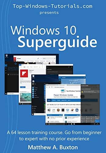 Windows 10 SuperGuide By MR Matthew a Buxton