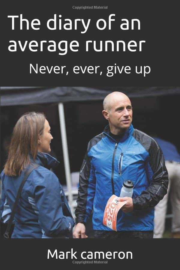 The diary of an average runner: Never, ever, give up By Mark Cameron