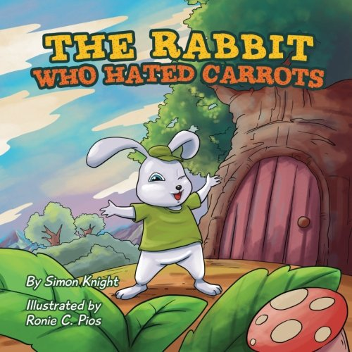 The Rabbit Who Hated Carrots By Simon Knight