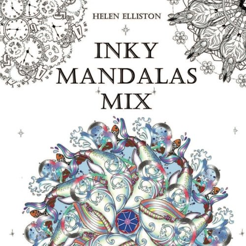Inky Mandalas Mix: Themed Mandalas for relaxation: Volume 4 (Inky Colouring Books) By H C Elliston