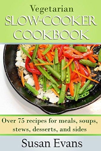 Vegetarian Slow Cooker Cookbook By Susan Evans