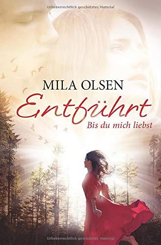 Entfuehrt - Bis du mich liebst (Louisa & Brendan) By Mila Olsen