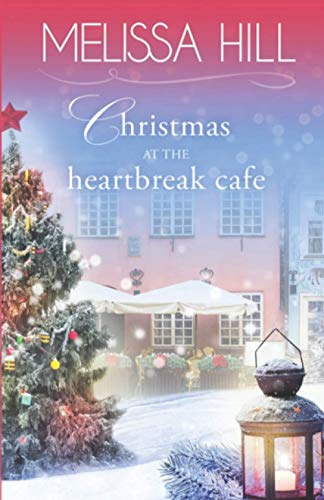Christmas at the Heartbreak Cafe By Melissa Hill