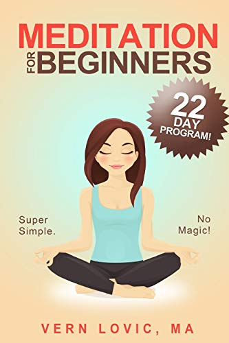 Meditation For Beginners: A 22 Day How To Meditate Course By Laura Lindsay-Lovic