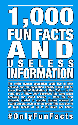 1,000 Fun Facts and useless information By Rick Hofmann