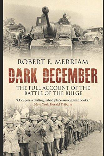 Dark December: The Full Account of the Battle of the Bulge By Robert E. Merriam
