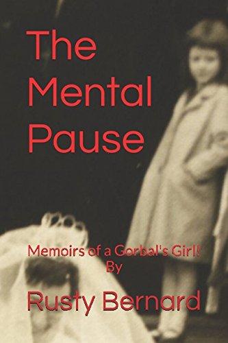 The Mental Pause: Memoirs of a Gorbal's Girl! By Rusty Bernard