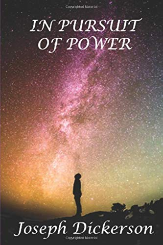 In Pursuit of Power By Joseph Dickerson