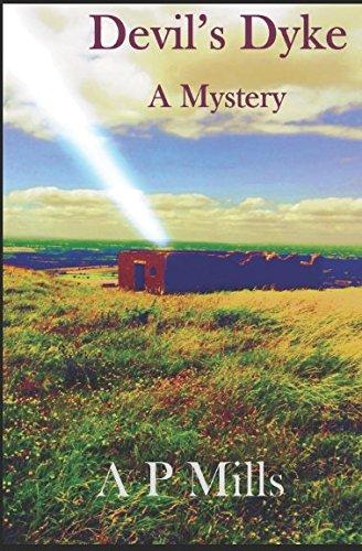 Devil's Dyke: A Mystery By A P Mills